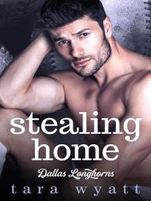 Stealing Home: Dallas Longhorns, #1