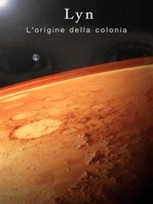 Lyn: L'origine della colonia