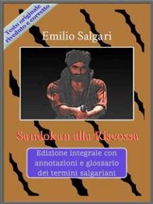 Sandokan alla Riscossa: Edizione integrale con annotazioni e glossario dei termini salgariani