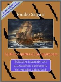 La Riconquista di Mompracem: Edizione integrale con annotazioni e glossario dei termini salgariani