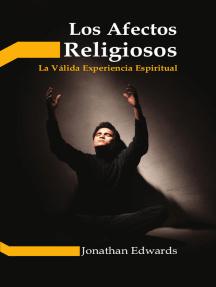 Los afectos religiosos: La válida experiencia espiritual (abreviado)