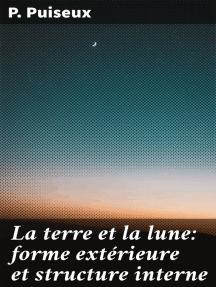 La terre et la lune: forme extérieure et structure interne