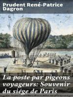 La poste par pigeons voyageurs: Souvenir du siége de Paris