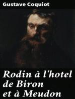 Rodin à l'hotel de Biron et à Meudon