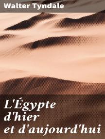 L'Égypte d'hier et d'aujourd'hui
