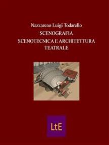 Scenografia Scenotecnica e Architettura teatrale