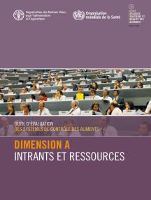 Outil d'évaluation des systèmes de contrôle des aliments: Dimension A – Intrants et ressources