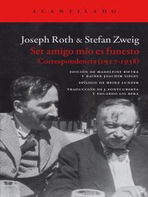 Ser amigo mío es funesto: Correspondencia (1927-1938)