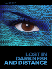 Lost in Darkness and Distance