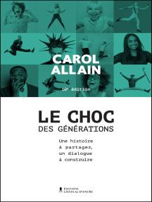 Le CHOC DES GENERATIONS: Une histoire à partager, un dialogue à construire