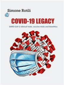 COVID-19 LEGACY: SARS-CoV-2 clinical trials, vaccines trials and bioethics