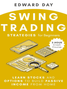 Swing Trading Strategies For Beginners - Learn Stocks and Options to Build Passive Income From Home: 3 Hour Crash Course