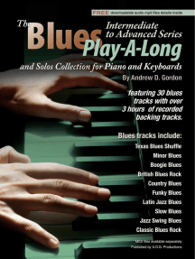 Blues Play-A-Long and Solos Collection for Piano/Keyboards Intermediate-Advanced Level: Blues Play-A-Long and Solos Collection for Intermediate-Advanced Level