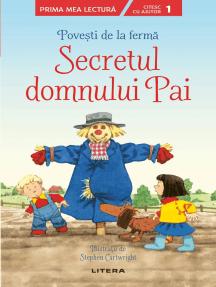 Povesti de la ferma - Secretul domnului Pai. Prima mea lectura