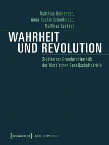 Wahrheit und Revolution: Studien zur Grundproblematik der Marx'schen Gesellschaftskritik