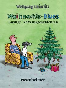 Weihnachts-Blues: Lustige Adventsgeschichten