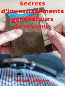 Secrets d'investissements générateurs de revenus