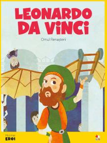 Micii eroi - Leonardo Da Vinci