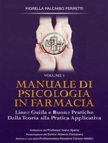 Manuale di Psicologia in Farmacia Volume 1: Linee guida e buone pratiche. Dalla teoria alla pratica applicativa