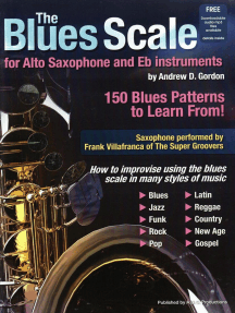The Blues Scale for Alto Saxophone and Eb Instruments: The Blues Scale