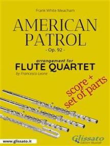 American Patrol - Flute Quartet score & parts: Op.92