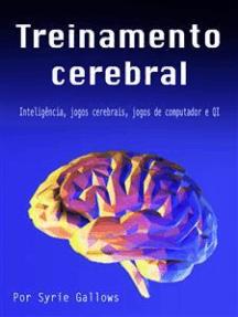 Treinamento cerebral: Inteligência, Jogos cerebrais, Jogos de computador e QI