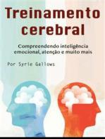 Treinamento cerebral: Compreendendo inteligência emocional, atenção e muito mais