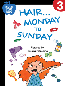 Hair…Monday to Sunday