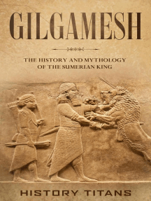 Gilgamesh: The History and Mythology of the Sumerian King