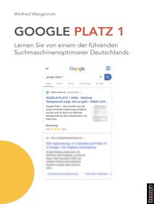 Google Platz 1: Lernen Sie von einem der führenden Suchmaschinenoptimierer Deutschlands