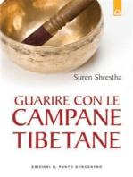 Guarire con le campane tibetane: Nuova edizione ampliata