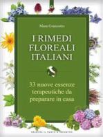 I rimedi floreali italiani: 33 nuove essenze terapeutiche da preparare in casa