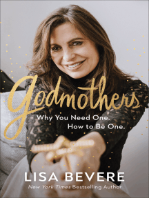 Godmothers: Why You Need One. How to Be One.