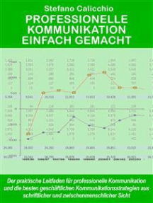 Professionelle kommunikation einfach gemacht: Der praktische Leitfaden für professionelle Kommunikation und die besten Kommunikationsstrategien für Unternehmen