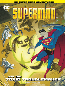 Superman and the Toxic Troublemaker
