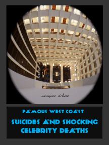 Notorious West Coast Celebrity Deaths and Suicides