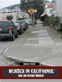 Rage and Revenge Murders in California