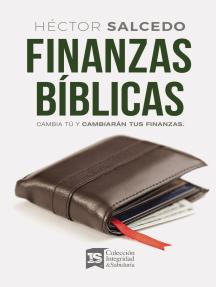Finanzas bíblicas: Cambia tú y cambiarán tus finanzas