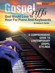 Gospel Riffs God Would Love To Hear for Piano/Keyboards: Gospel Riffs God Would Love To Hear