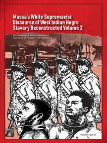 Massa's White Supremacist Discourse of West Indian Negro Slavery Deconstructed Volume 2: Discourse of Slavery, #2