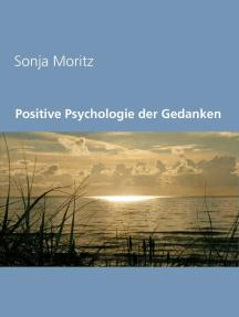 Positive Psychologie der Gedanken