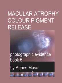 Macular Atrophy Colour Pigment Release, Photographic Evidence Book 5