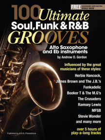 100 Ultimate Soul, Funk and R&B Grooves for Alto Saxophone and Eb instruments: 100 Ultimate Soul, Funk and R&B Grooves