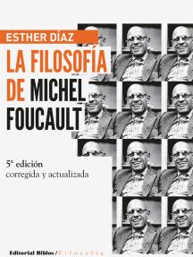La filosofía de Michel Foucault: edición ampliada y actualizada