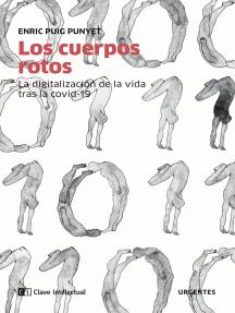 Los cuerpos rotos: La digitalización de la vida tras la covid-19