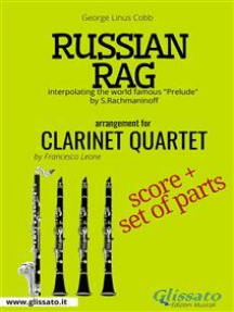 """Russian Rag - Clarinet Quartet score & parts: interpolating the world famous """"Prelude"""" by S.Rachmaninoff"""
