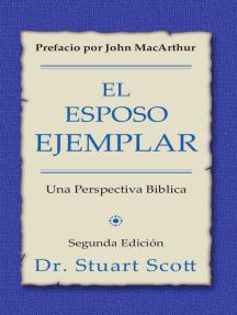 El esposo ejemplar: Una perspectiva bíblica