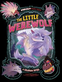 The Little Werewolf: A Graphic Novel