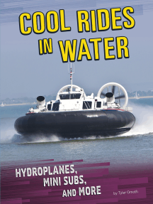 Cool Rides in Water: Hydroplanes, Mini Subs, and More