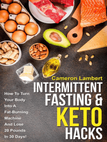 Intermittent Fasting & Keto Hacks: How To Turn Your Body Into A Fat-Burning Machine And Lose 20 Pounds In 30 Days!